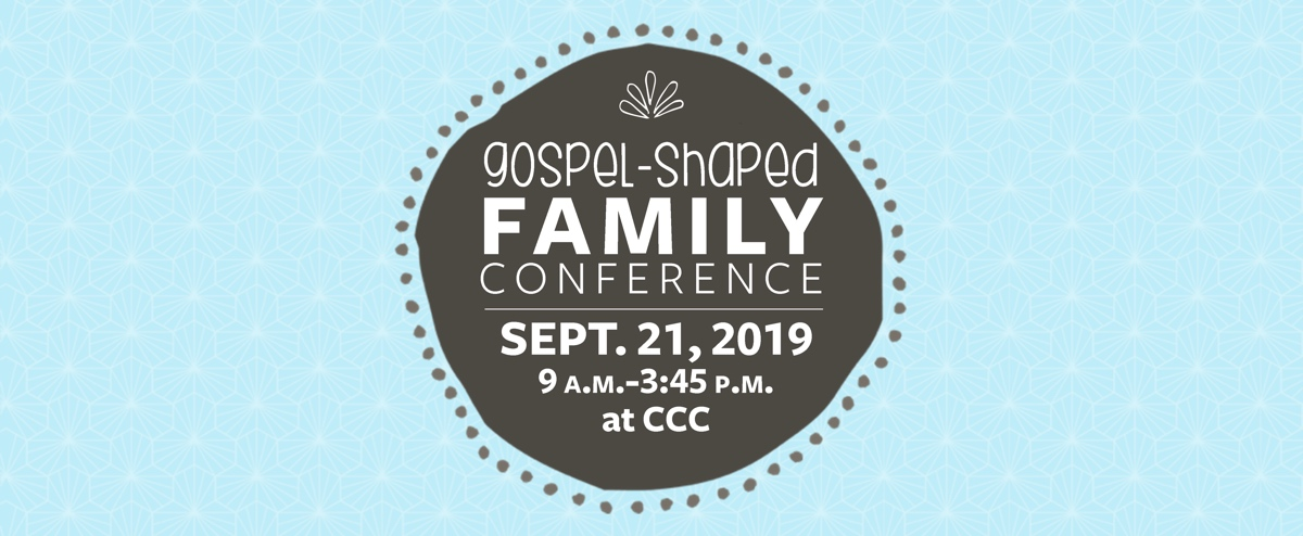 Gospel Shaped Family Conference